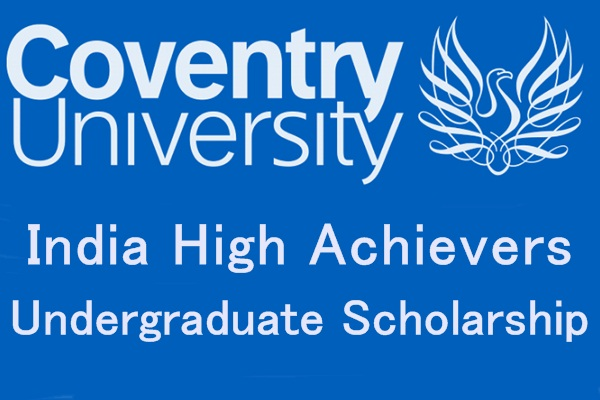 India High Achievers Undergraduate Scholarship at Coventry University, UK