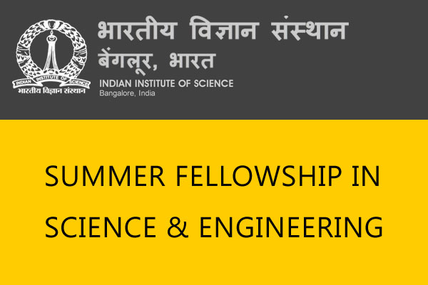 IISc Summer Fellowship in Science and Engineering