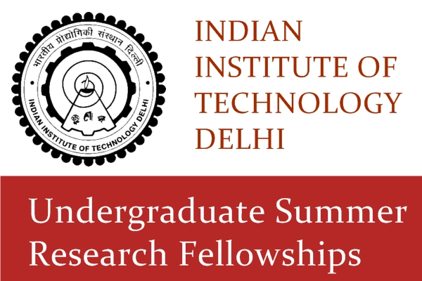 Indian Institute of Technology (IIT), Delhi Undergraduate Summer Research Fellowship