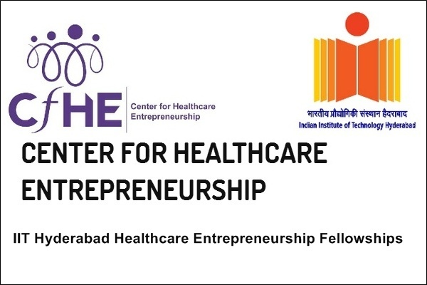 IIT Hyderabad Healthcare Entrepreneurship Fellowships