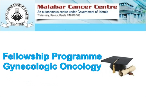 Malabar Cancer Centre (MCC) Fellowship in Gynecologic Oncology