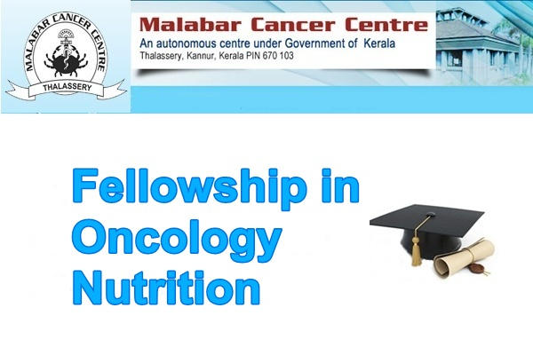 Malabar Cancer Centre (MCC) Fellowship in Oncology Nutrition