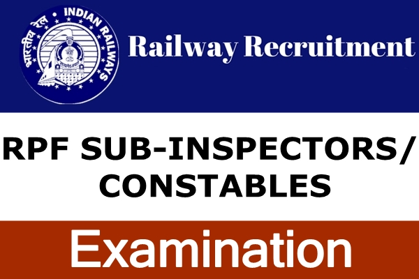 Railway Protection Force Sub-Inspectors/Constables Examination