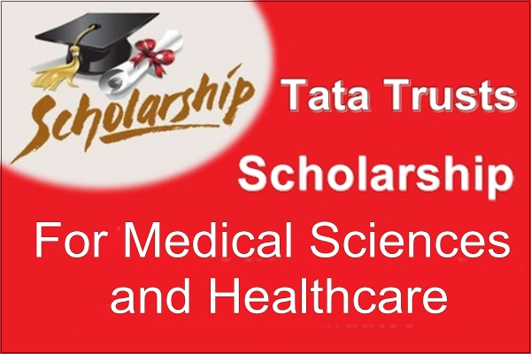Tata Trusts Scholarship For Medical Sciences and Healthcare