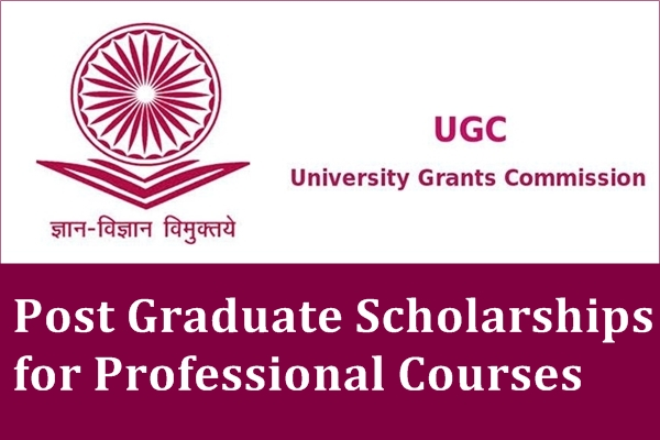 UGC Post Graduate Scholarships for Professional Courses