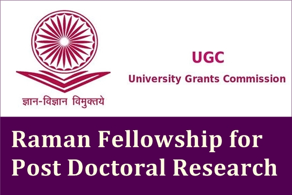 UGC Raman Fellowship for Post Doctoral Research