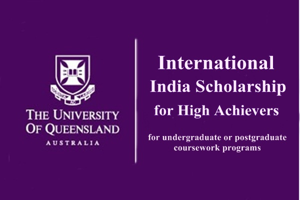 University of Queensland International India Scholarship for High Achievers