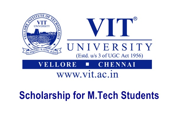 VIT University, Vellore Scholarship for M.Tech Students